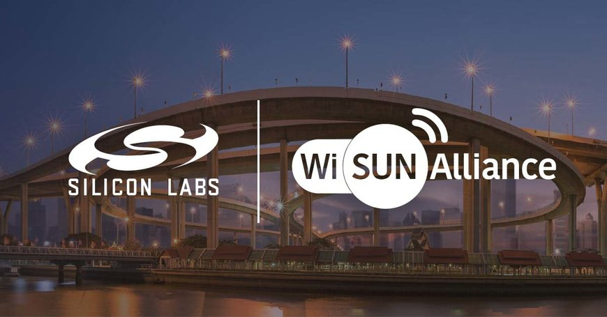 Silicon Labs Strengthens Commitment to Wi-SUN as Scalable, Open LPWAN Standard for Smart City, Smart Utility and Industrial IoT